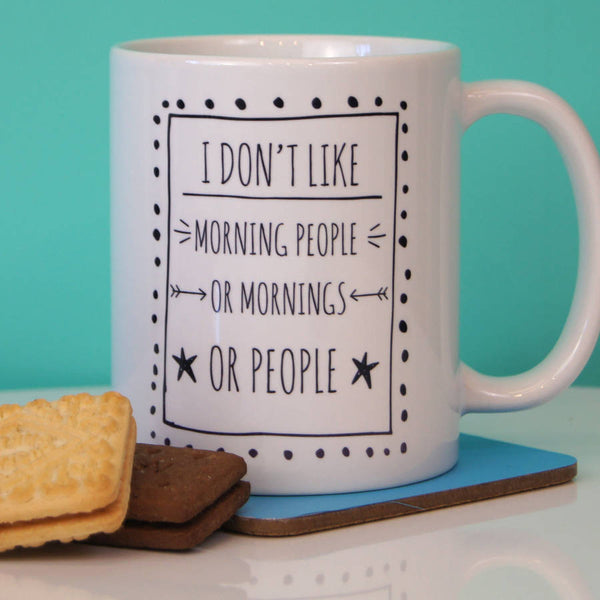 I Don't Like Morning People Ceramic Mug