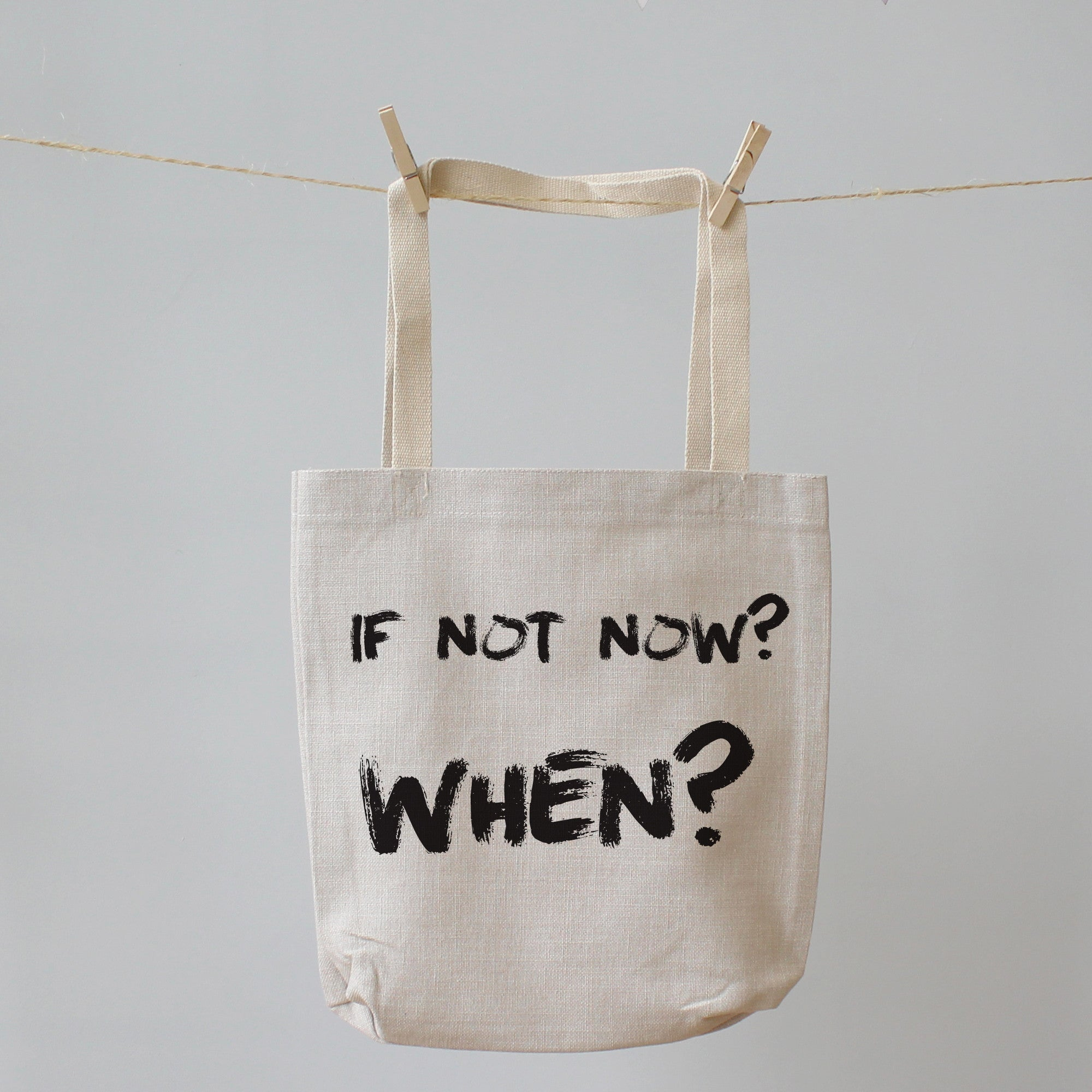 If not now When. Tote Shopping Bag