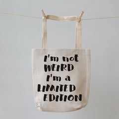 I'm not Weird I'm Limited Edition. Tote Shopping Bag