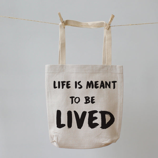 Life is meant to be lived. Tote Shopping Bag