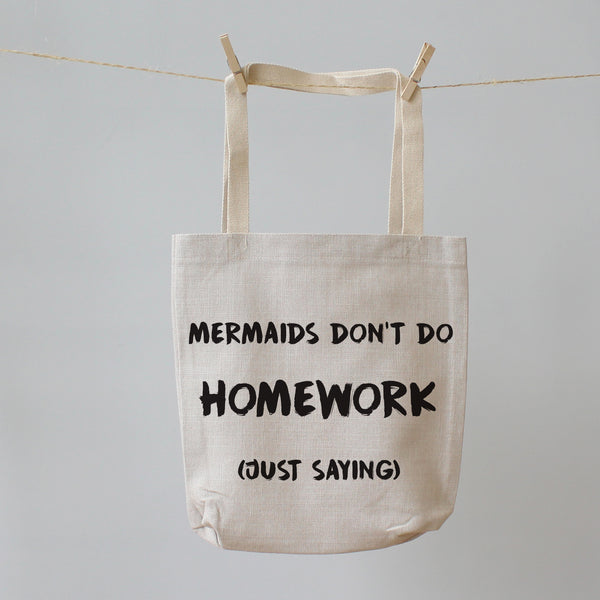 Mermaids Don't Do Homework Ladies Tote Shopping Bag