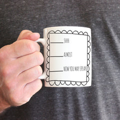 Now You May Speak Ceramic Mug