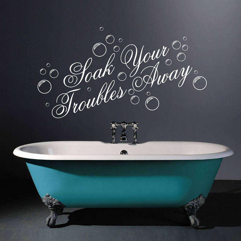 Soak Your Troubles Away Wall Sticker Quote