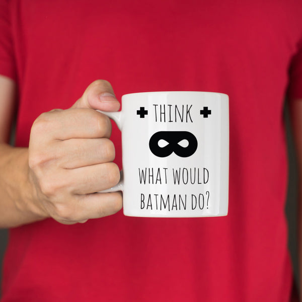 What Would Batman Do Ceramic Mug