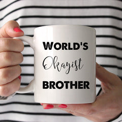 Worlds Okayist Brother Ceramic Mug