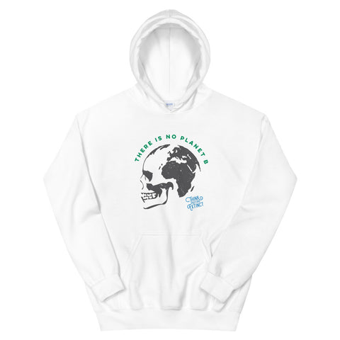 No Planet B Unisex Hoodie - Think Before Extinct