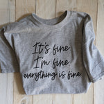 "T-Shirt ""everything is fine"""