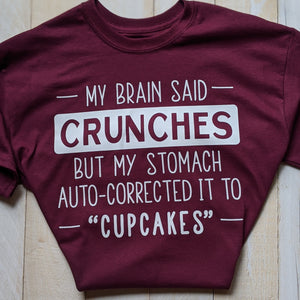 T-Shirt Crunches  Auto-Corrected to Cupcakes