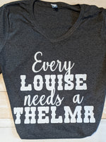 T Shirt: Thelma needs Louise and Louise needs Thelma