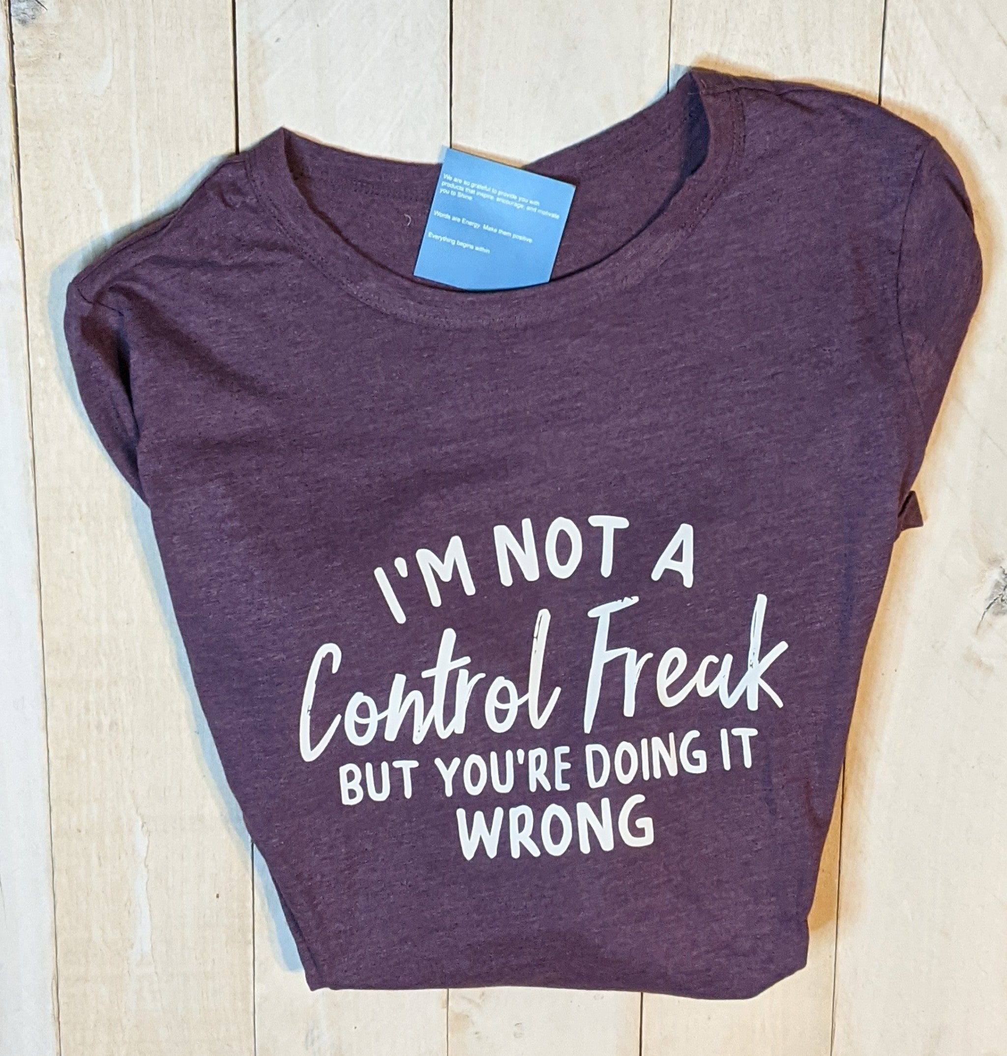 T-Shirt I'm not a control freak but