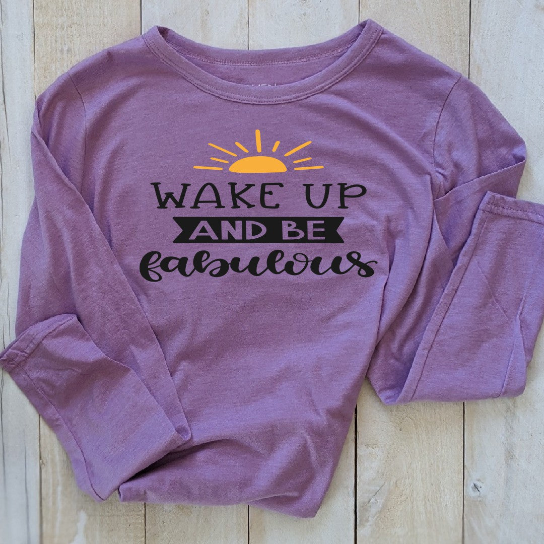 T-Shirt Wake Up and Be Fabulous