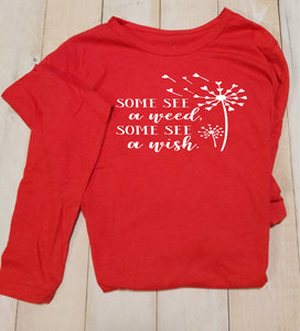 "T-Shirt ""SOME SEE a weed, SOME SEE a wish"""