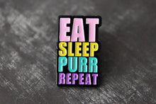 Load image into Gallery viewer, Enamel pin EAT SLEEP PURR REPEAT