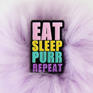 Enamel pin EAT SLEEP PURR REPEAT