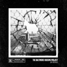 "Load image into Gallery viewer, The Baltimore Housing Project (LP) | Jay Royale | Copenhagen Crates Exclusive Limited Vinyl 12"" Wax Record Underground Rap Hiphop Hip Hop"