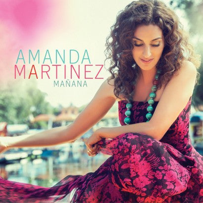 Amanda Martinez - Mañana (Physical CD)