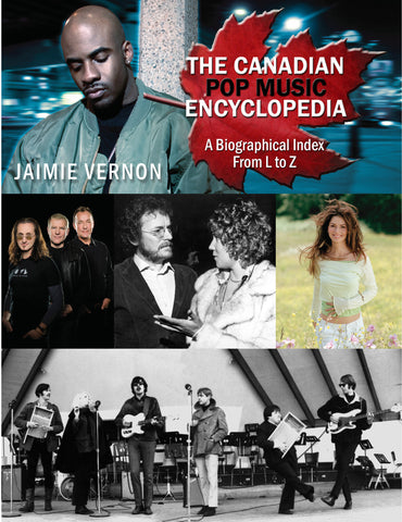 Jaimie Vernon - The Canadian Pop Music Encyclopedia - Volume 1: L-Z