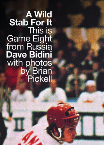 Dave Bidini - eBook - A Wild Stab For It: This is Game Eight from Russia