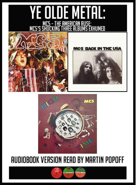 Martin Popoff – The American Ruse: MC5's Shocking Three Albums Exhumed – Audiobook