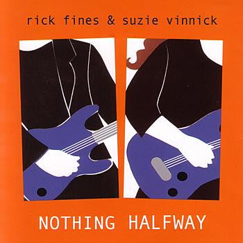 Suzie Vinnick & Rick Fines - Nothing Halfway (Physical CD)