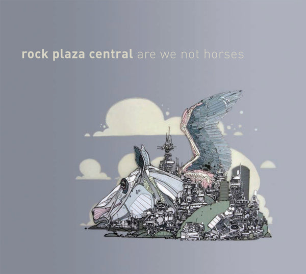 Rock Plaza Central -  Are We Not Horses