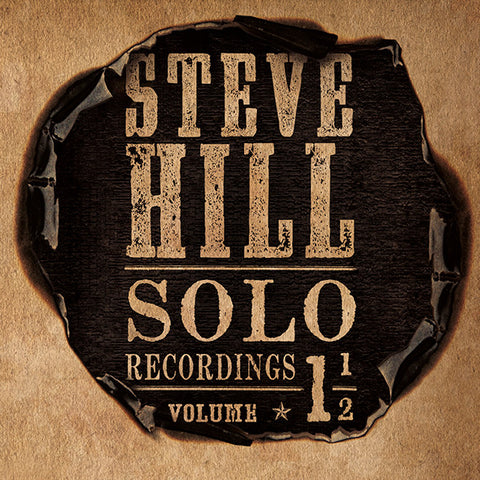 Steve Hill -  Solo Recordings Vol 1 1/2 (Physical CD)