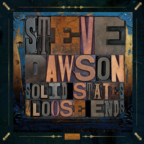 Steve Dawson - Solid States and Loose Ends