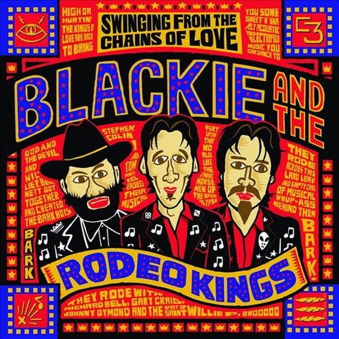 Blackie and the Rodeo Kings - Swinging on the Chains of Love