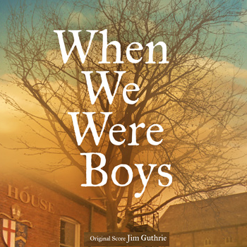 Jim Guthrie - When Were Boys Original Soundtrack