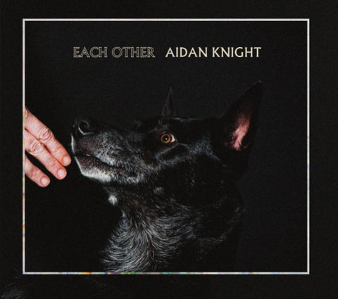 Aidan Knight - Each Other (Physical CD)