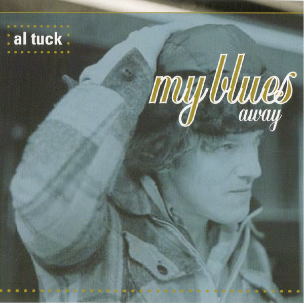 Al Tuck - My Blues Away