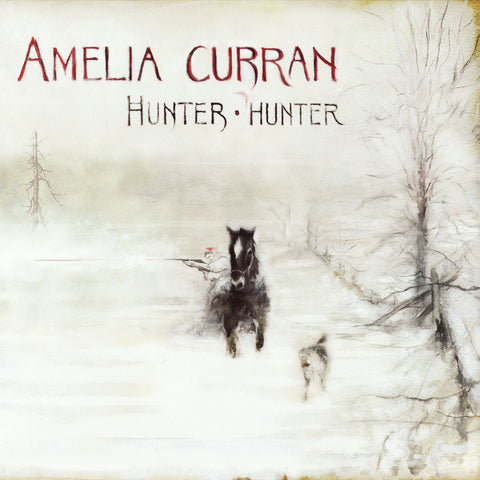 Amelia Curran - Hunter, Hunter