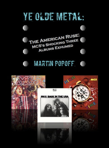 Martin Popoff – eBook – MC5 – The American Ruse: MC5's Shocking Three Albums Exhumed