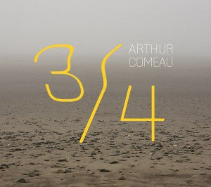 Arthur Comeau -  3/4 (Physical CD)