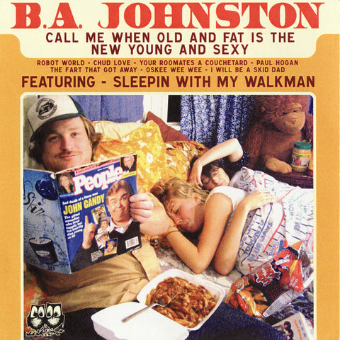 B.A. Johnston - Call Me When Old and Fat Is the New Young and Sexy