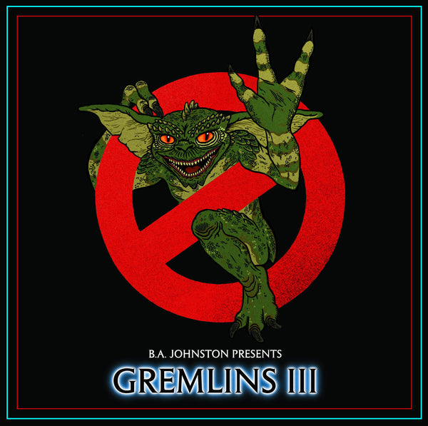 B.A. Johnston - Gremlins 3
