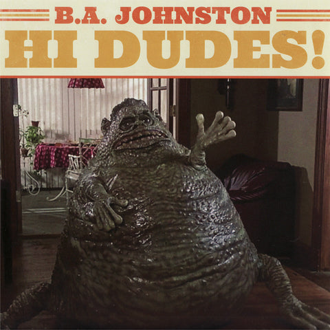 B.A. Johnston - Hi Dudes!
