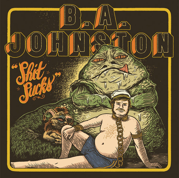 B.A. Johnston - Shit Sucks
