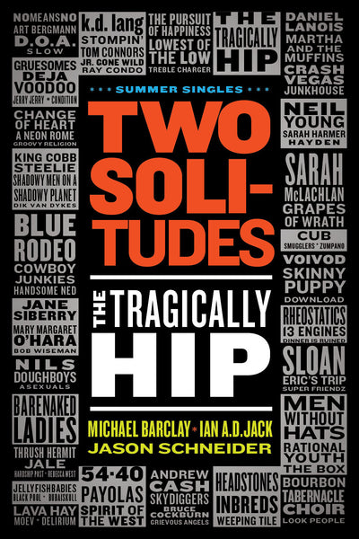 Michael Barclay, Ian A.D. Jack, Jason Schneider - Two Solitudes: The Tragically Hip (eBook)