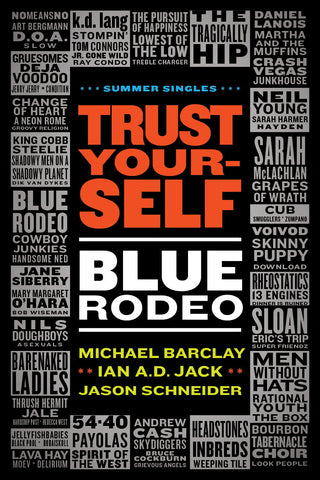 Michael Barclay, Ian A.D. Jack, Jason Schneider - Trust Yourself: Blue Rodeo (eBook)