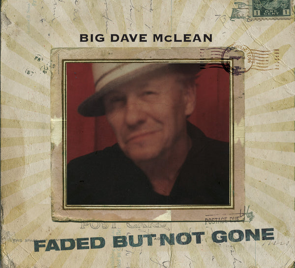Big Dave McLean - Faded But Not Gone