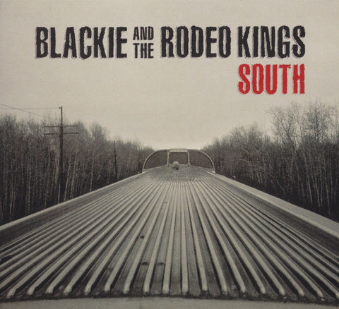 Blackie & The Rodeo Kings - South (Physical CD)