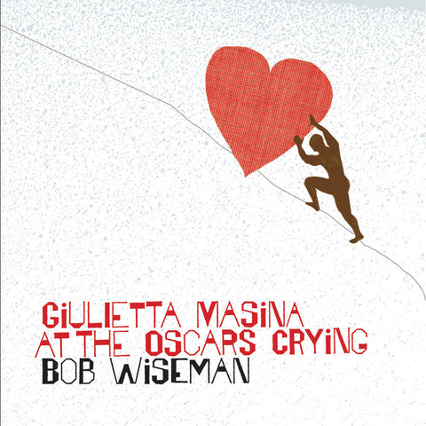 Bob Wiseman - Giulietta Masina at the Oscars Crying