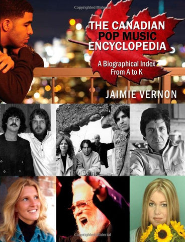 Jaimie Vernon - The Canadian Pop Music Encyclopedia - Volume 1: A-K