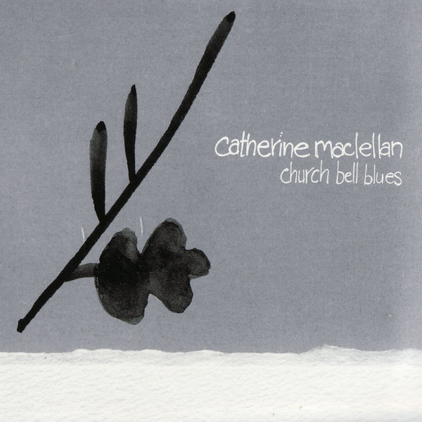 Catherine MacLellan - Church Bell Blues
