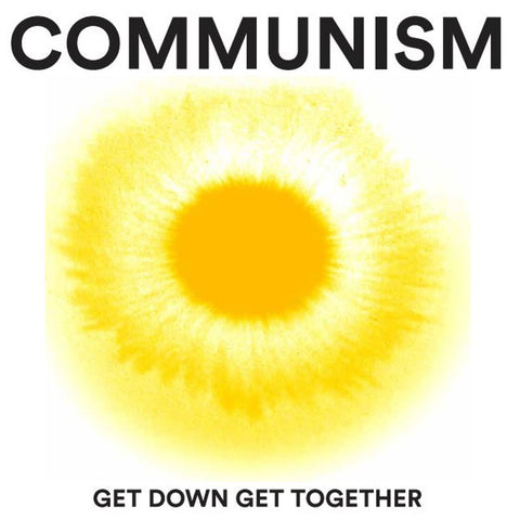 Copy of Communism - Get Down Get Together (Vinyl Record)