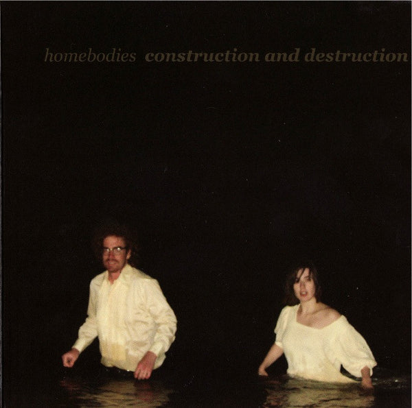 Construction and Destruction - Homebodies