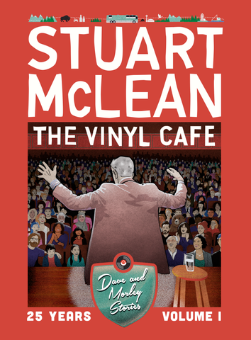 NEW! - Stuart McLean - Vinyl Cafe 25 Years, Volume I: Dave & Morley Stories  (CD Pre-Release)