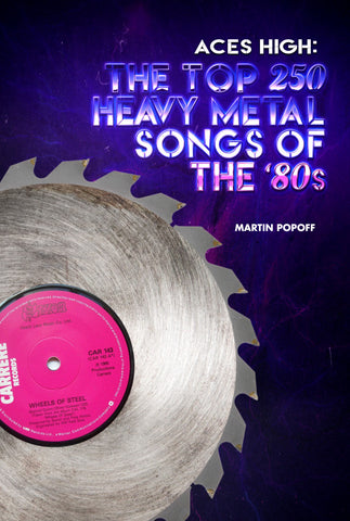 Martin Popoff - Aces High: The Top 250 Heavy Metal Songs of the '80s