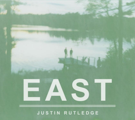 Justin Rutledge - East